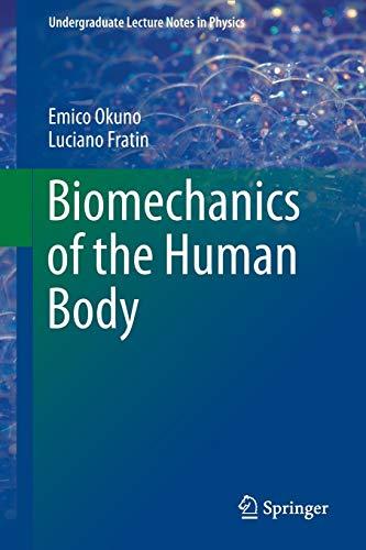 Biomechanics of the Human Body (Paperback): Emico Okuno, Luciano Fratin