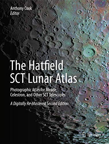 9781461486381: The Hatfield SCT Lunar Atlas: Photographic Atlas for Meade, Celestron, and Other SCT Telescopes: A Digitally Re-Mastered Edition