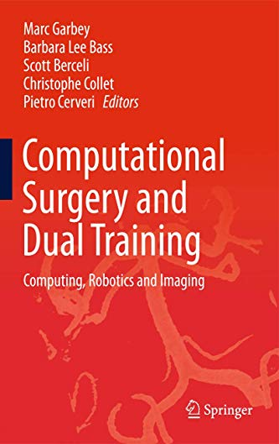 9781461486473: Computational Surgery and Dual Training: Computing, Robotics and Imaging