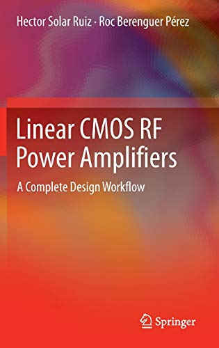 9781461486565: Linear CMOS RF Power Amplifiers: A Complete Design Workflow