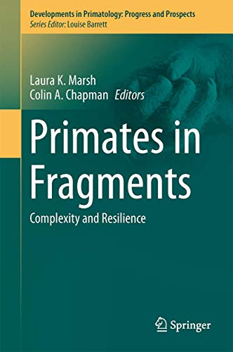 Primates in Fragments: Complexity and Resilience (Developments in Primatology: Progress and ...