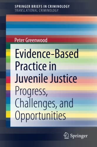 9781461489078: Evidence-Based Practice in Juvenile Justice: Progress, Challenges, and Opportunities (SpringerBriefs in Criminology)