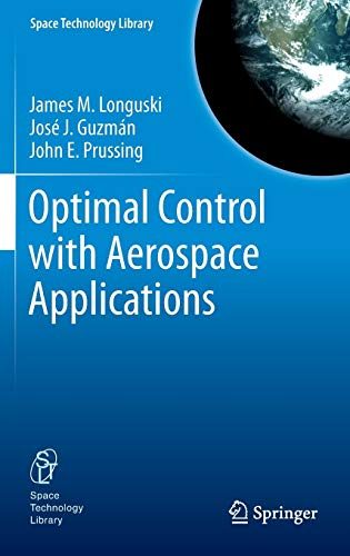 9781461489443: Optimal Control with Aerospace Applications (Space Technology Library)