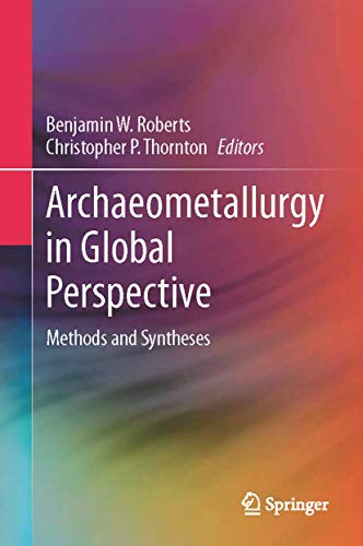 9781461490166: Archaeometallurgy in Global Perspective: Methods and Syntheses