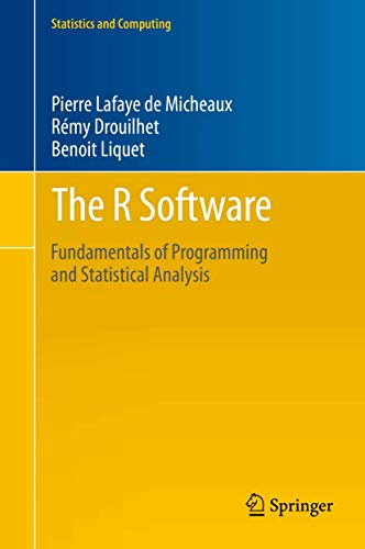 9781461490197: The R Software: Fundamentals of Programming and Statistical Analysis (Statistics and Computing)