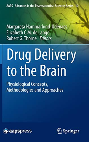 9781461491040: Drug Delivery to the Brain: Physiological Concepts, Methodologies and Approaches (AAPS Advances in the Pharmaceutical Sciences Series)