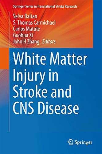 9781461491224: White Matter Injury in Stroke and CNS Disease (Springer Series in Translational Stroke Research)