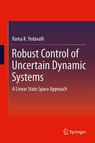 9781461491316: Robust Control of Uncertain Dynamic Systems: A Linear State Space Approach