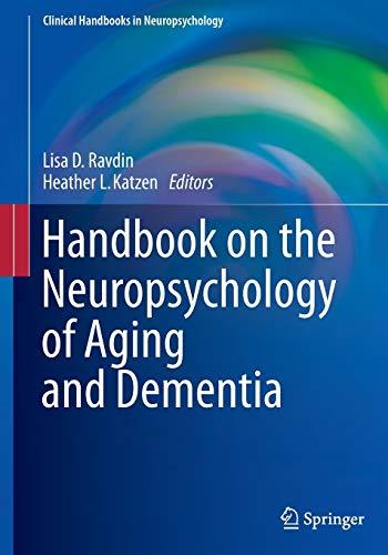 Handbook on the Neuropsychology of Aging and Dementia (Clinical Handbooks in Neuropsychology): Lisa...