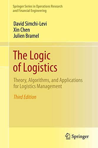 9781461491484: The Logic of Logistics: Theory, Algorithms, and Applications for Logistics Management (Springer Series in Operations Research and Financial Engineering)