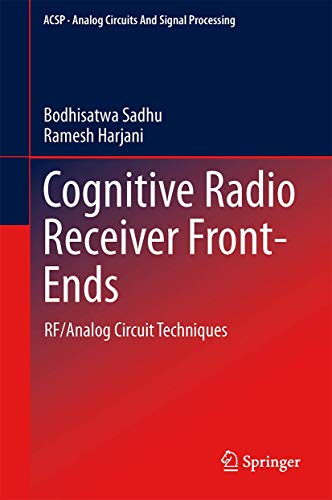 9781461492955: Cognitive Radio Receiver Front-Ends: RF/Analog Circuit Techniques (Analog Circuits and Signal Processing)