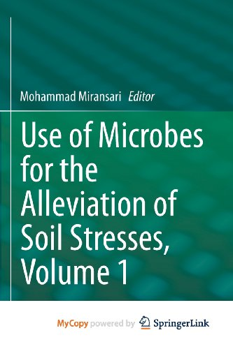 9781461494676: Use of Microbes for the Alleviation of Soil Stresses, Volume 1