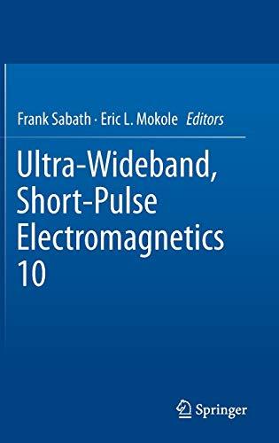 Ultra-Wideband, Short-Pulse Electromagnetics 10: Eric L. Mokole