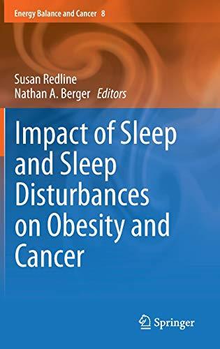 9781461495260: Impact of Sleep and Sleep Disturbances on Obesity and Cancer (Energy Balance and Cancer)