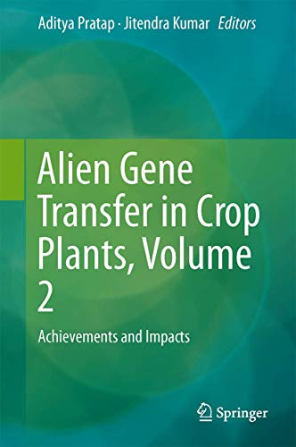 9781461495710: Alien Gene Transfer in Crop Plants, Volume 2: Achievements and Impacts