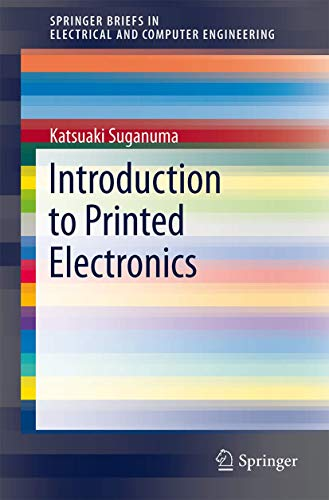 9781461496243: Introduction to Printed Electronics (SpringerBriefs in Electrical and Computer Engineering)