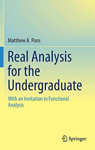 9781461496373: Real Analysis for the Undergraduate: With an Invitation to Functional Analysis