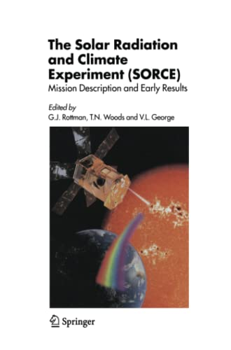 The Solar Radiation and Climate Experiment (SORCE): Mission Description and Early Results: G.J. ...