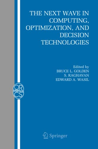 The Next Wave in Computing, Optimization, and Decision Technologies: BRUCE L. GOLDEN