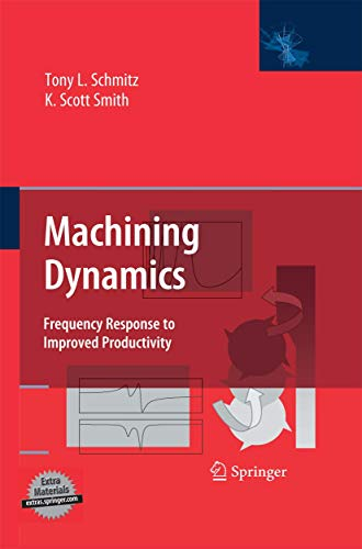 9781461499381: Machining Dynamics: Frequency Response to Improved Productivity