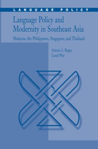 9781461499923: Language Policy and Modernity in Southeast Asia: Malaysia, the Philippines, Singapore, and Thailand