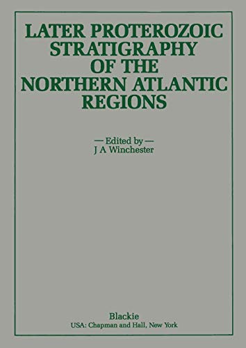 Later Proterozoic Stratigraphy of the Northern Atlantic Regions: J. A. Winchester