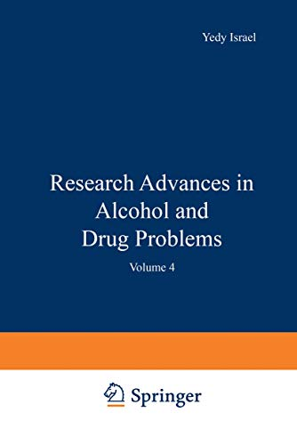 Research Advances in Alcohol and Drug Problems: Volume 4: Springer