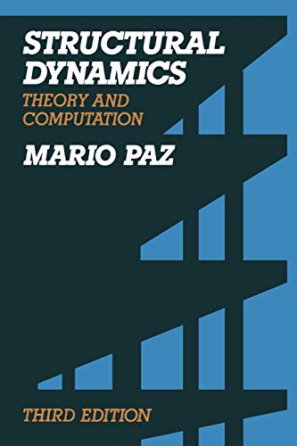 Structural Dynamics: Theory and Computation: Mario Paz