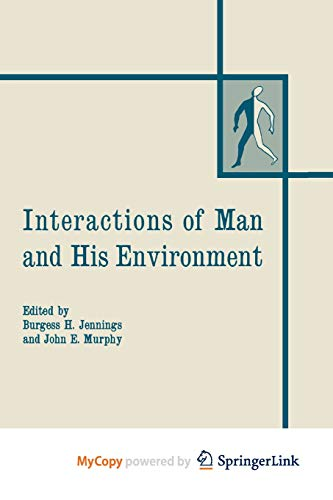9781461586074: Interactions of Man and His Environment: Proceeding of the Northewestern University Conference held January 28-29, 1965