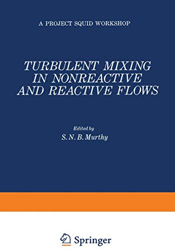 9781461587408: Turbulent Mixing in Nonreactive and Reactive Flows