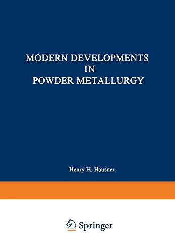 Modern Developments in Powder Metallurgy: Volume 5: