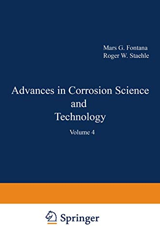 Advances in Corrosion Science and Technology: Volume 4: Mars G. Fontana