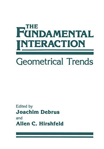9781461595243: The Fundamental Interaction: Geometrical Trends