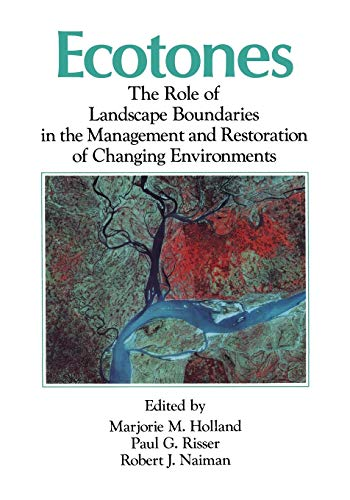9781461596882: Ecotones: The Role of Landscape Boundaries in the Management and Restoration of Changing Environments