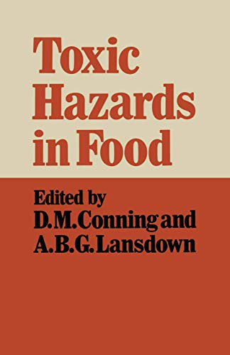 Toxic Hazards in Food (Paperback): D. M. Conning,