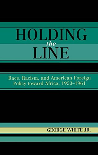 9781461637363: Holding the Line: Race, Racism, and American Foreign Policy Toward Africa, 1953-1961