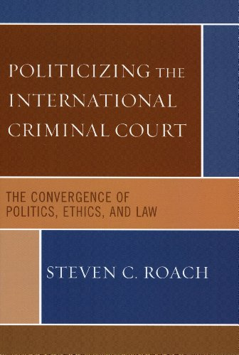 9781461641001: Politicizing the International Criminal Court: The Convergence of Politics, Ethics, and Law