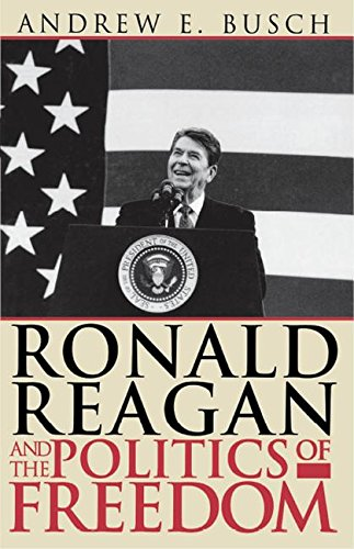9781461642169: Ronald Reagan and the Politics of Freedom