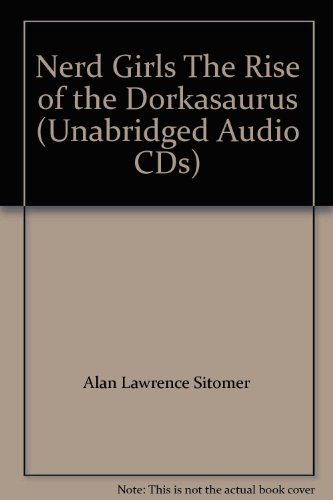 9781461808497: Nerd Girls The Rise of the Dorkasaurus (Unabridged Audio CDs)