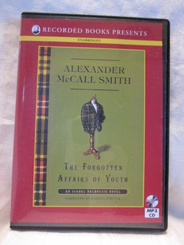 The Forgotten Affairs of Youth by Alexander McCall Smith Unabridged MP3 CD Audiobook (Isabel ...