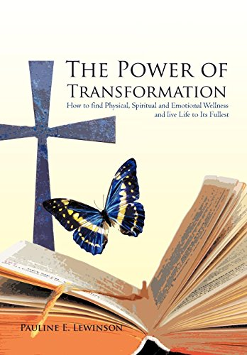 9781462000463: The Power of Transformation: How to Find Physical, Spiritual and Emotional Wellness and Live Life to Its Fullest