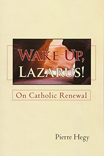 Wake Up, Lazarus!: On Catholic Renewal: Hegy, Pierre