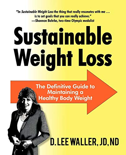 9781462001606: Sustainable Weight Loss: The Definitive Guide to Maintaining a Healthy Body Weight