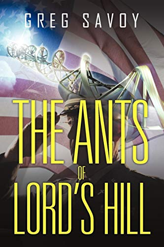 9781462001651: The Ants of Lord's Hill (Book One from The Tales of Lord's Hill)