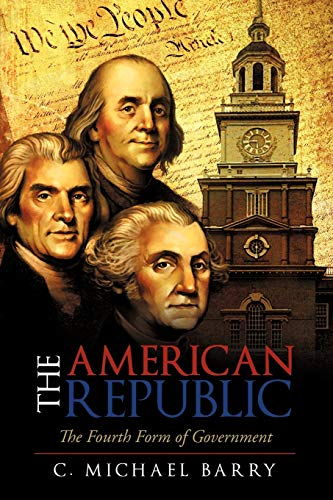 9781462004164: The American Republic: The Fourth Form of Government