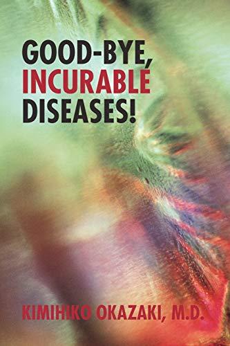 Good-Bye, Incurable Diseases: M. D. Kimihiko Okazaki