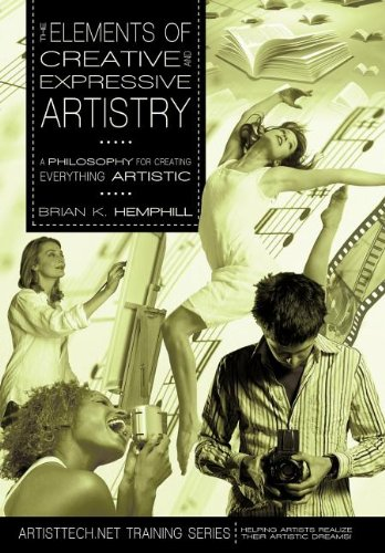 9781462005840: The Elements of Creative and Expressive Artistry: A Philosophy for Creating Everything Artistic