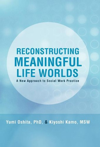 9781462006168: Reconstructing Meaningful Life Worlds: A New Approach to Social Work Practice