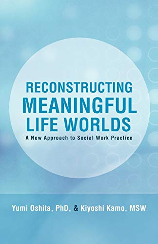 9781462006175: Reconstructing Meaningful Life Worlds: A New Approach to Social Work Practice