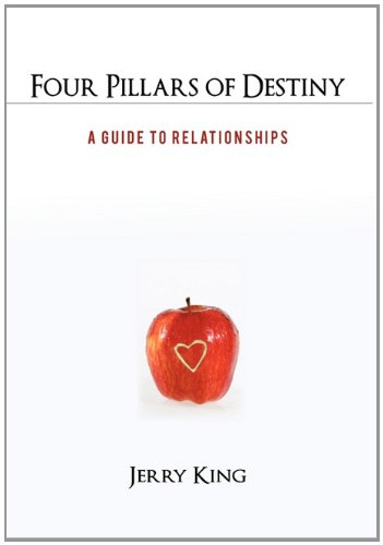 9781462006861: Four Pillars of Destiny: A Guide to Relationships